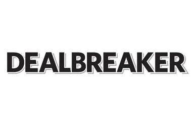 http://dealbreaker.com/.image/c_limit%2Ccs_srgb%2Ch_1200%2Cq_auto:good%2Cw_1200/MTYzNDU2OTYyMDY1ODY3OTQ3/dealbreaker-logo.png