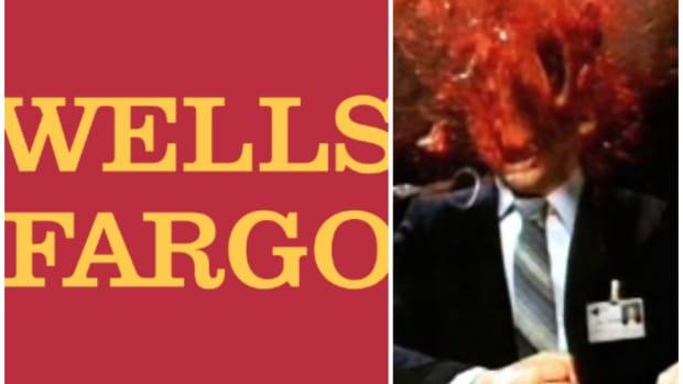Wells Fargo.Insane