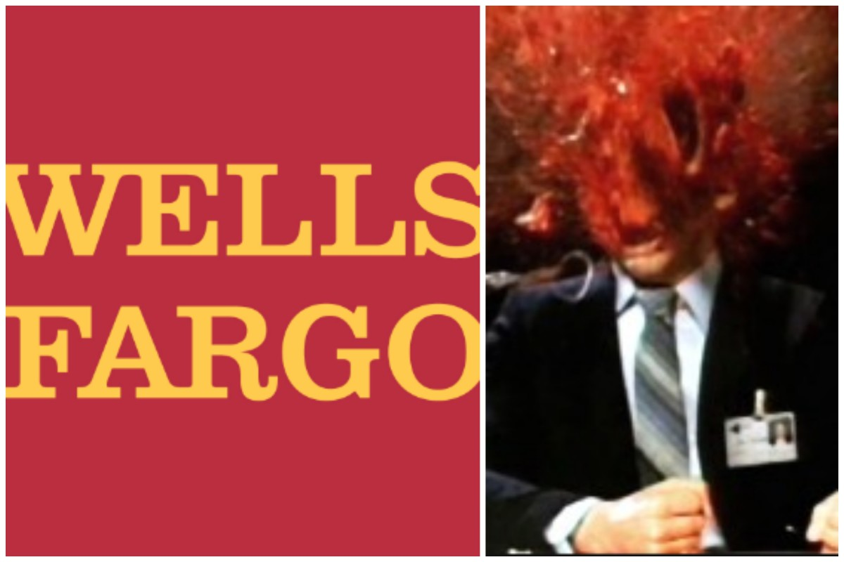 Wells Fargo.Insane